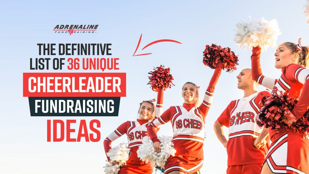 The Definitive list of unique Cheerleader Fundraising Ideas